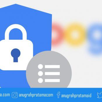 Tips melindungi akun Google agar informasi Anda aman