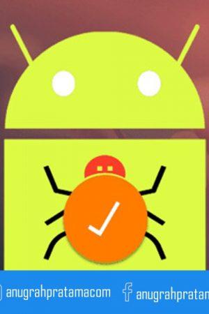Cara menghilangkan virus pada smartphone tanpa menggunakan antivirus