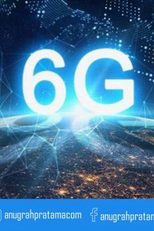 Pertama Kalinya Teknologi Jaringan 6G Akan Segera di Luncurkan