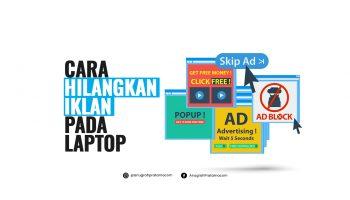 Cara Menghilangkan Iklan Laptop